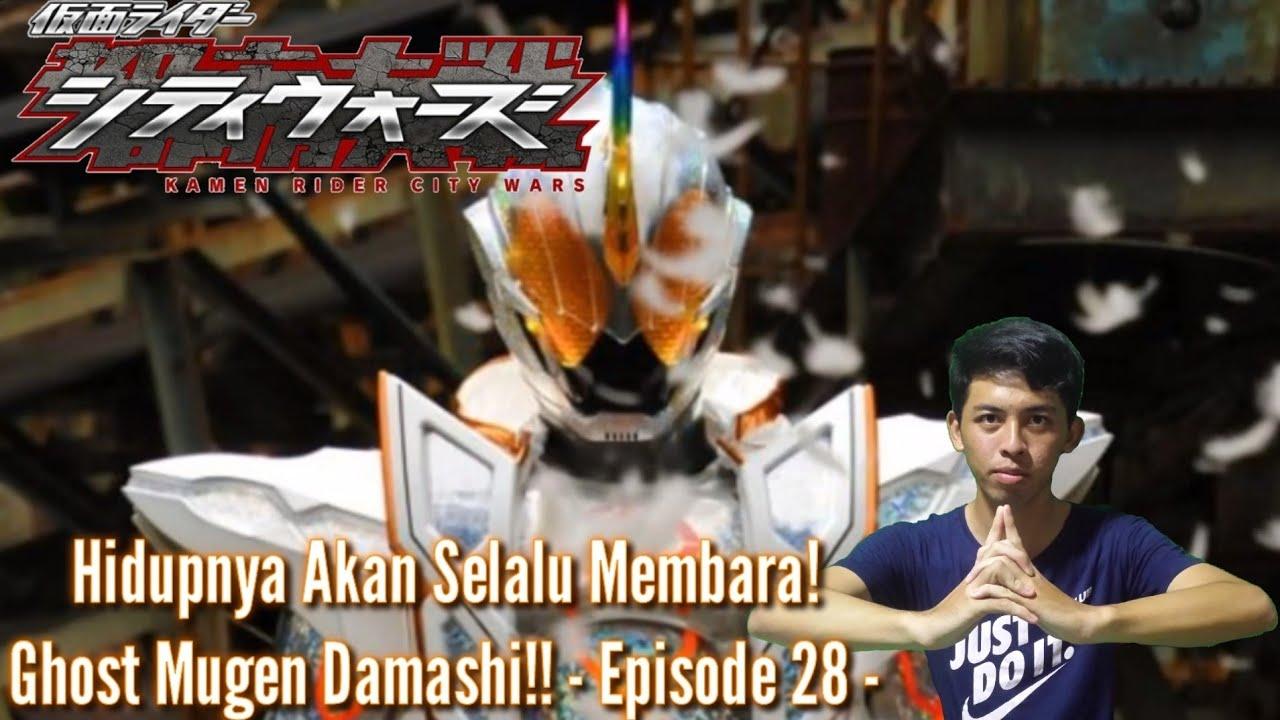 Hidupnya Akan Selalu Membara! Kamen Rider Ghost Mugen Damashi!!  - 仮面ライダーシティウォーズインドネシア - EPS 28