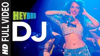 DJ (Full Video Song) | Hey Bro (2015)