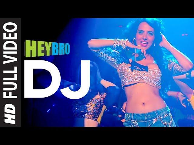 'DJ' FULL VIDEO Song | Hey Bro | Sunidhi Chauhan, Feat. Ali Zafar | Ganesh Acharya | T-Series