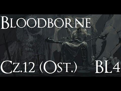 Bloodborne + The Old Hunters BL4 Challenge cz. 12 (Ost.)