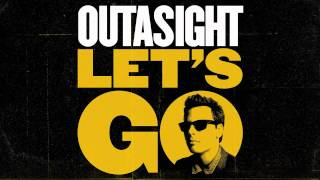 Watch Outasight Lets Go video