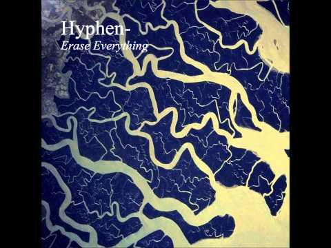 Hyphen - Erase Everything