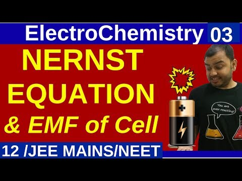 ElectroChemistry 03 : NERNST EQUATION For Electrode Potential And EMF Of Cell JEE MAINS/NEET