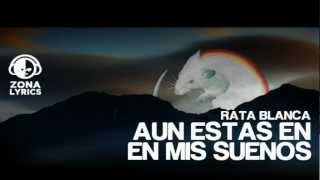 Rata Blanca - Aún estas en mis sueños (Lyrics/Letra)