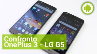 OnePlus 3 vs LG G5, confronto in italiano