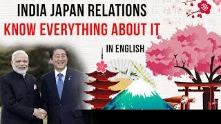 India Japan bilateral relations, What is its current status & future potential? Current Affairs 2019