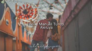 Reik, Manuel Turizo - Aleluya (Letra)