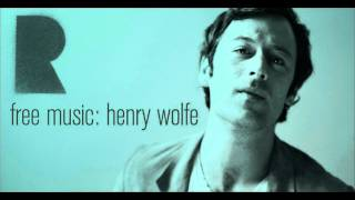 Henry Wolfe  - Stop the Train