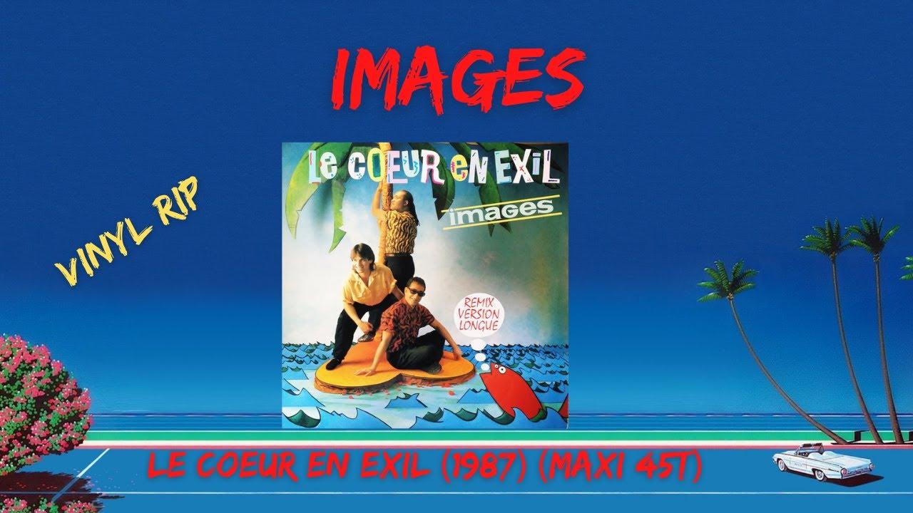 Download Images - Le Coeur En Exil (1987) (Maxi 45T)