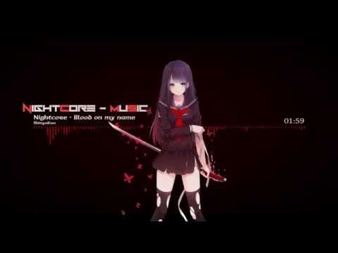 [Nightcore] Blood on my name - ShinyaKun