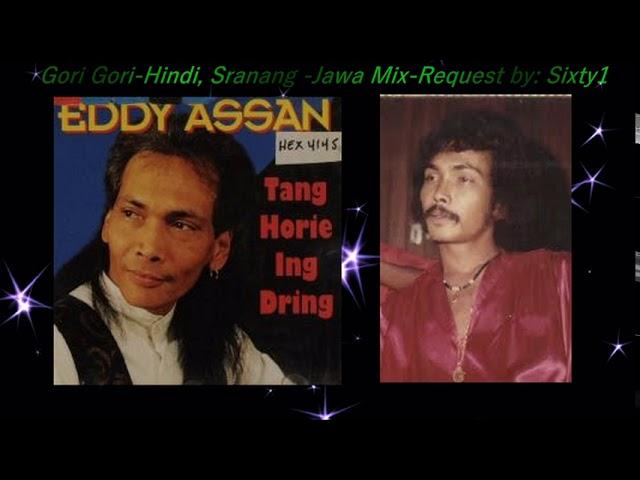 Gori Gori gezongen door mas Eddy Assan.