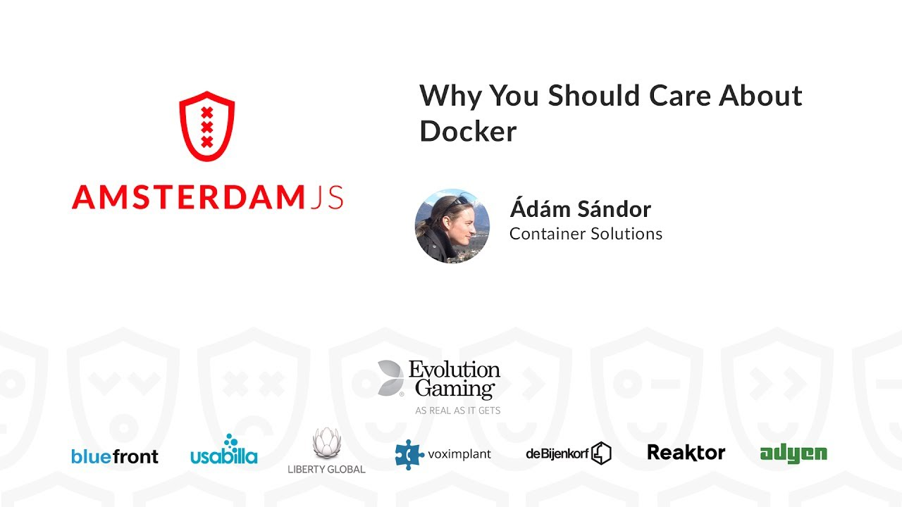 Why You Should Care About Docker – Adam Sandor