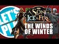 Let's Play: A Song of Ice and Fire  - The Winds of Winter