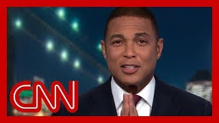 Don Lemon: Please let Trump's 'fireside chat' happen