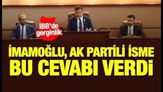 İBB'de gerginlik! Ekrem İmamoğlu, AK Partili isme bu cevabı verdi