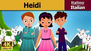 Heidi | Favole Per Bambini | Storie Per Bambini | 4K UHD | Italian Fairy Tales