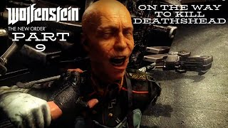 On The Way To Kill Deathshead | Wolfenstein New Order - Part 9
