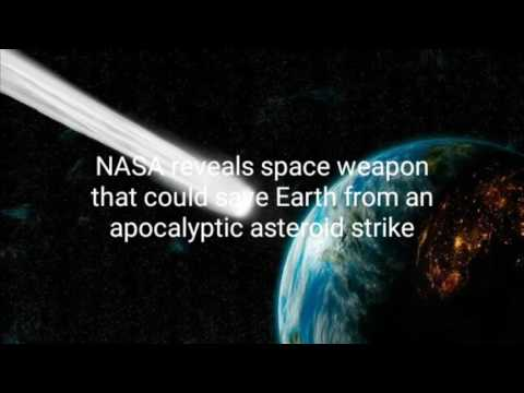 NASA reveals space weapon that could save Earth from an apocalyptic asteroid strike