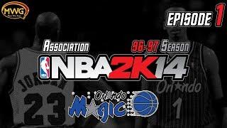 MWG -- NBA 2K14 (UBR) -- Orlando Magic Association, Episode 1
