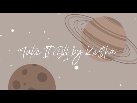 Take It Off By Ke$ha    1 hour loop    Cherrucookielyrics