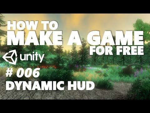 HOW TO MAKE A GAME FOR FREE #006 - DYNAMIC HUD | UI - UNITY TUTORIAL