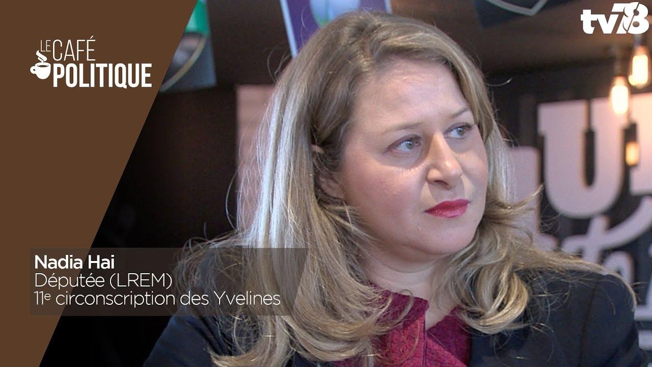 Café Politique n°61 – Nadia Hai, députée (LREM) de la 11e circonscription des Yvelines
