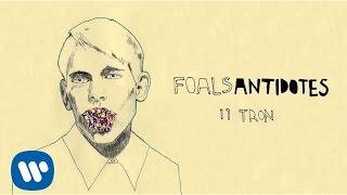 Foals - Tron