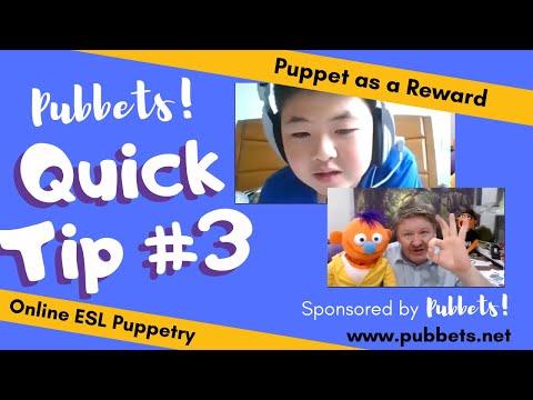 Tip 3 - Puppet as a Reward