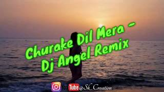 Chura Ke Dil Mera - Dj Angel Remix (Sk Creation)