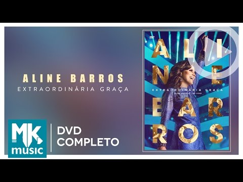 Extraordinária Graça - Aline Barros DVD COMPLETO