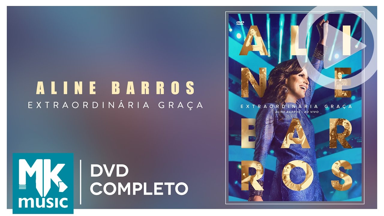 Aline Barros Extraordinaria Graca Dvd Completo Youtube