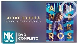 Extraordinária Graça - Aline Barros (DVD COMPLETO)