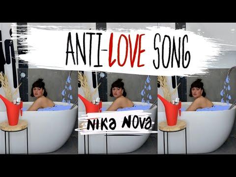 Nika Nova - Anti-Love Song