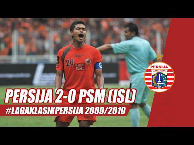 #LagaKlasikPersija | PERSIJA JAKARTA 2-0 PSM MAKASSAR (ISL 2009/2010)