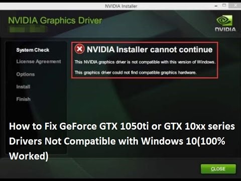 How to Fix GeForce GTX 1050ti (or the series), Drivers Not Compatible with Windows 10 (100% Working)