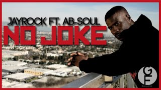 Jay Rock Ft. Ab-Soul &quotNO JOKE""