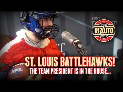 President of the St. Louis BATTLEHAWKS XFL Team is in the house! [Rizzuto Show]