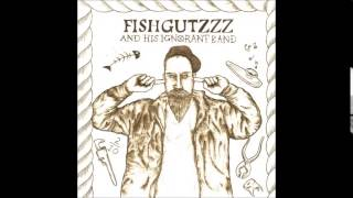 Fishgutzzz and His Ignorant Band   Shit Castle