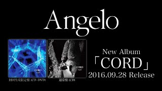 Angelo NEW ALBUM?CORD?2016.9.28 Release ???DVD???Cut?Short ver.