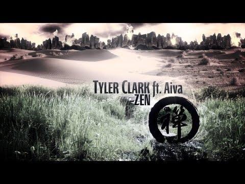 Tyler Clark  - Zen ft Aiva [ with FREE download ]