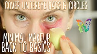 UNDEREYE BAGS + CIRCLES - HOW TO COVER & CONCEAL THEM |Minimal Makeup Monday
