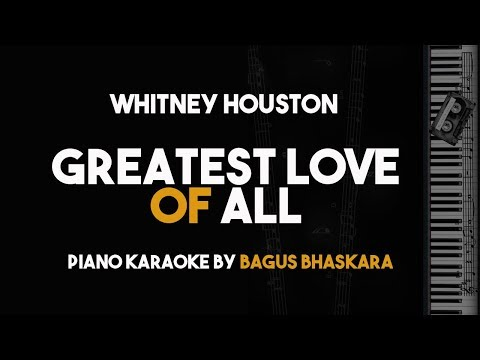 Greatest Love of All - Whitney Houston (Piano Karaoke with Lyrics)