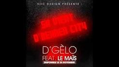 D'Gelo Feat  Maïs ''Sa Vien D'Behren City''
