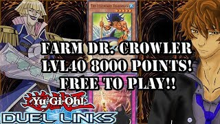 FARM DR. CROWLER LVL40 8000 POINTS! FREE TO PLAY!! | YuGiOh Duel Links