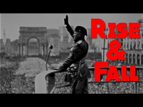 The Rise and Fall of Benito Mussolini