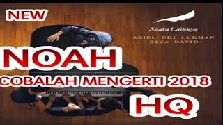 (NEW) Noah Cobalah Mengerti New Version 2018 HQ