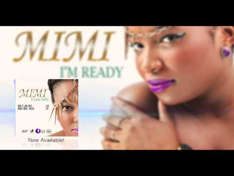 Mimi - I'm Ready Ft. Lady Diffy.