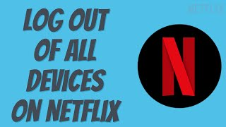 How to Stop People From Using Your Netflix Account 2019