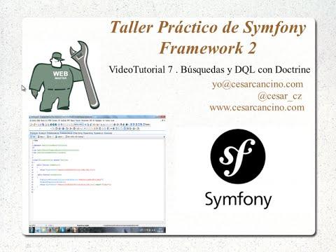 VideoTutorial 7 Taller Práctico de Symfony Framework 2. Búsquedas y DQL con Doctrine