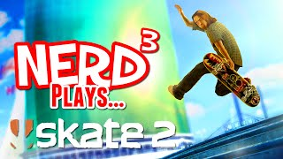 Nerd³ Plays... Skate 2